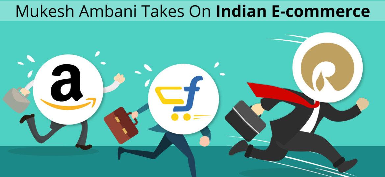 Mukesh-Ambani-Takes-On-Indian-E-Commerce