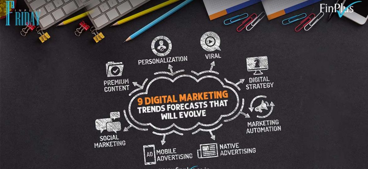 9 Digital Marketing Trends and Forecasts that will evolve! website